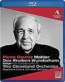Mahler: Pierre Boulez (Des Knaben Wunderhorn/ |Adagio From Symphony No. 10) [Blu-ray] [2011]