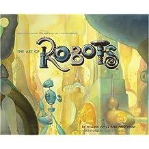 The Art of Robots by Amid Amidi (2004-12-30)