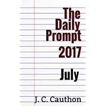 The Daily Prompt 2017: July (The Daily Prompt 2017 series) (English Edition)