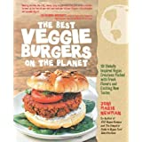 The Best Veggie Burgers on the Planet: 101 Flavor-Packed Patties of 100% Vegan Goodness_with More Taste and Delicious Nutrition than Anything You'd Find at the Store by Joni Marie Newman (2011-05-26)