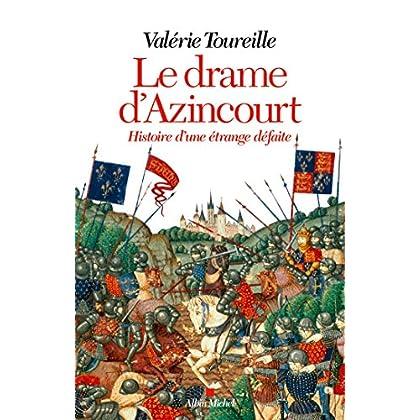 Le Drame d'Azincourt : Histoire d'une étrange défaite