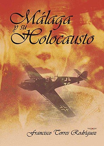 Málaga y su holocausto por Francisco Torres Rodríguez