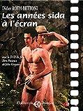 Les années sida à l'écran - Avec le DVD du film de John Greyson (1DVD)