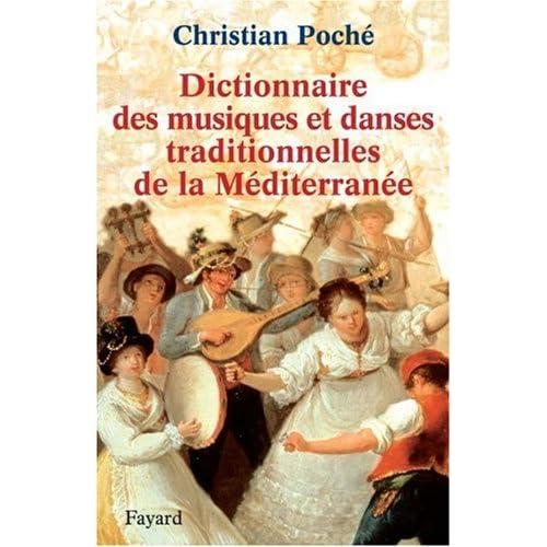 Dictionnaire des musiques et des danses traditionnelles de la Méditerranée