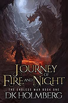 Journey of Fire and Night (The Endless War Book 1) (English Edition) par [Holmberg, D.K.]