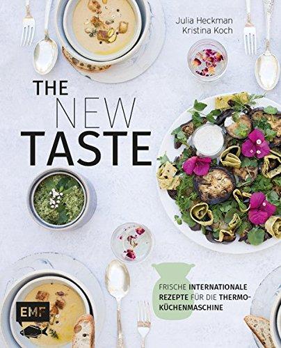 Preisvergleich Produktbild The new taste - frische internationale Rezepte für die Thermo-Küchenmaschine