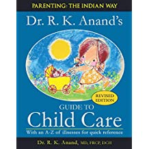 Guide To Child Care [paperback] Dr. R. K. Anand [Jan 01, 2008]