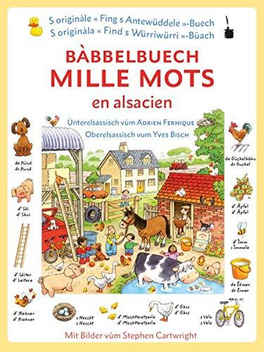 Bàbbelbuech. Mille mots en alsacien: Tausend Wörter elsässisch, Ùnterelsassisch + Oberelsassisch