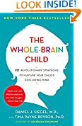 #2: The Whole-Brain Child: 12 Revolutionary Strategies to Nurture Your Child's Developing Mind