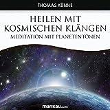 Heilen mit Kosmischen Klängen. Meditation mit Planetentönen (Amazon.de)