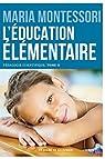 L'éducation élémentaire: Pédagogie scientifique, tome II par Montessori