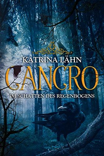 Cancro: Im Schatten des Regenbogens (Regenbogenreihe 2)