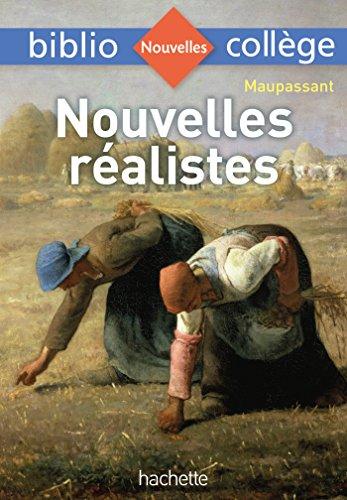 Bibliocollège - Nouvelles réalistes, Maupassant par Guy de Maupassant