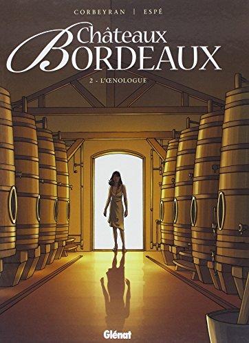 Châteaux Bordeaux - Tome 02 : L'oenologue