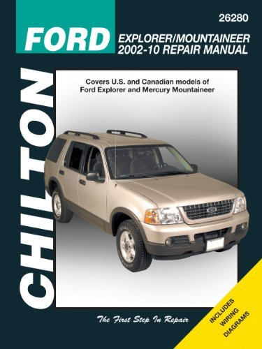 Ford Explorer & Mercury Mountaineer, 2002-2010 (Chilton's Total Car Care Repair Manuals) by Chilton (2008 Ford Explorer)