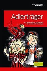 Adlerträger - Lilli Pfaff und die Geschichte von Eintracht Frankfurt
