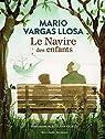 Le navire des enfants par Vargas Llosa