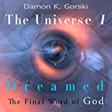 The Universe I Dreamed: The Final Word of God