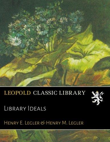 Library Ideals por Henry E. Legler