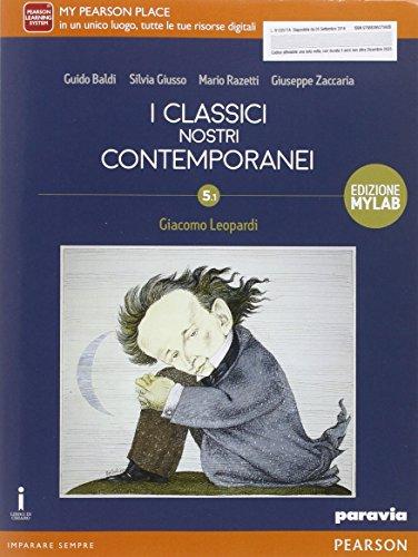 Classici nostri contemporanei. Vol. 5/1. Con Leopardi. Ediz. mylab. Con espansione online. Per le Scuole superiori. Con e-book
