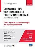 Concorso INPS. 967 consulenti protezione sociale (G.U. n. 34 del 27 aprile 2018). Teoria e quesiti a risposta multipla per la prova preselettiva. Con videolezioni