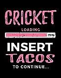 Cricket Loading 75% Insert Tacos To Continue: Blank Lined Notebook Journals - Dartan Creations, Tara Hayward