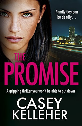 The Promise: A gripping thriller you won't be able to put down by [Kelleher, Casey]