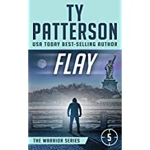 Flay: A Covert-Ops Suspense Action Novel (Warriors Series of Crime Action Thrillers Book 5)