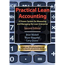 Practical Lean Accounting: A Proven System for Measuring and Managing the Lean Enterprise, Second Edition.