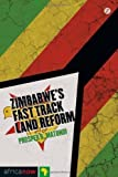 Zimbabwes Fast-Track Land Reform (Africa Now) 1st (first) Edition by Prosper B. Matondi published by Zed Books Ltd (2012
