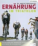 Image of Ernährung im Triathlon: Besser essen und trinken für optimale Leistungen im Ausdauersport (Edition triathlon)