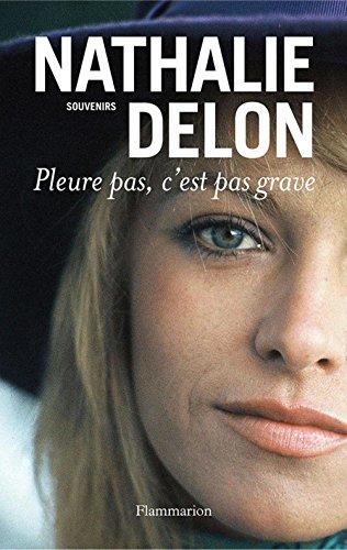 Pleure pas, c'est pas grave par Nathalie Delon