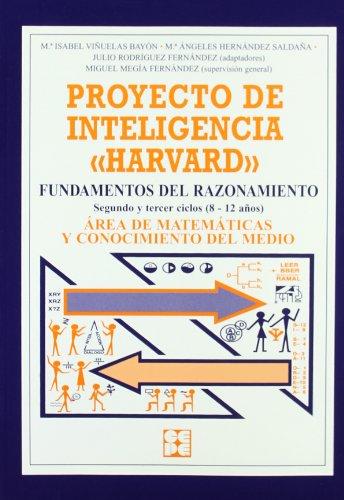 Proyecto de inteligencia harvard. Primaria. Fundamentos del razonamiento (Programas Intervencion Educati) - 9788478693283