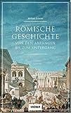 Römische Geschichte: Von den Anfängen bis zum Untergang - Michael Sommer