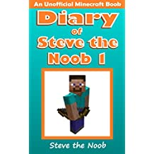 Diary of Steve the Noob 1 (An Unofficial Minecraft Book) (Minecraft Diary Steve the Noob Collection) (English Edition)