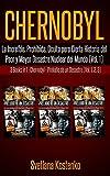 CHERNOBYL (Vol.1): La Increíble, Prohibida, Oculta pero Cierta Historia del Peor y Mayor Desastre Nuclear del Mundo (3 Libros en 1: CHERNOBYL - PRELUDIO DE UN DESASTRE - Vol.1,2,3)