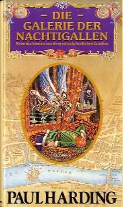 Die Galerie der Nachtigallen: Kriminalroman aus dem mittelalterlichen London
