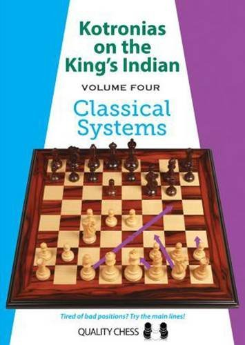 Kotronias on the King's Indian Volume IV: Classical Systems: 4 (Grandmaster Repertoire Series)