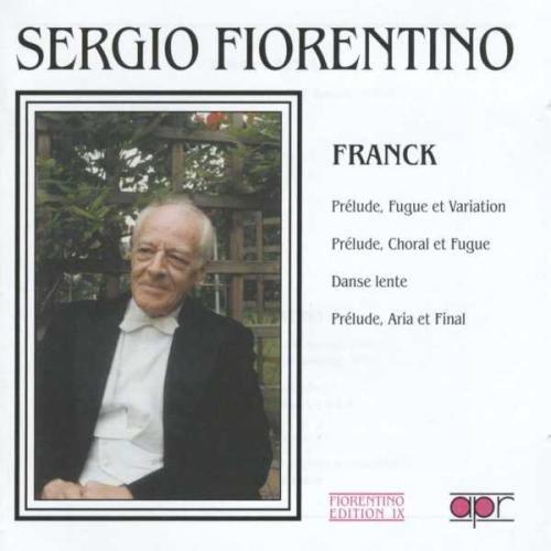 Prélude, Fugue & Variations - Prélude, Chorale et Fugue - Danse Lente...