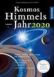 Kosmos Himmelsjahr 2020: Sonne, Mond und Sterne im Jahreslauf - Hans-Ulrich Keller