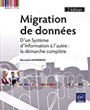 Migration de données - La démarche complète (2e édition)