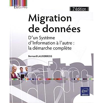 Migration de données - D'un Système d'Information à l'autre : la démarche complète (2e édition)