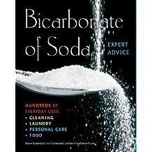 Bicarbonate of Soda: Hundreds of Everyday Uses (Complete Practical Handbook)