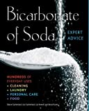 Bicarbonate of Soda: Hundreds of Everyday Uses (Complete Practical Handbook)