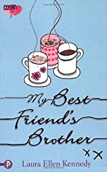 My Best Friend's Brother (CosmoGIRL!/Piccadilly Love Stories)