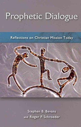 [(Prophetic Dialogue : Reflections on Christian Mission Today)] [By (author) Stephen Bevans ] published on (June, 2011)