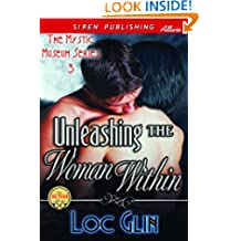 Unleashing the Woman Within [The Mystic Museum 3] (Siren Publishing Allure)