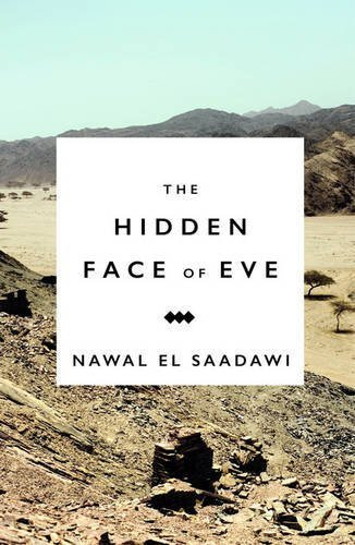 The Hidden Face of Eve: Women in the Arab World by Nawal El Saadawi (2016-02-15)