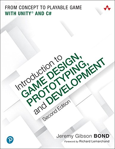 Introduction to Game Design, Prototyping, and Development: From Concept to Playable Game with Unity and C# por Jeremy Gibson Bond
