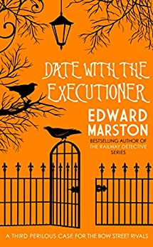 A Date with the Executioner (The Bow Street Rivals) by [Marston, Edward]